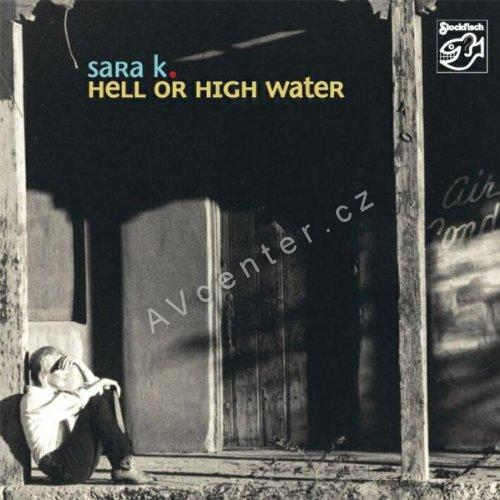 "SA CD Sara K. ""Hell or High Water"""